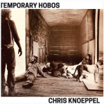Cover:Chris Knoppel – Temporary Hobos