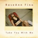 Cover:RoseAnn Fino – Take Me With You