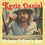 Cover:Kevin Daniel – Things I Don't See