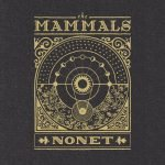 Cover:The Mammals – Nonet